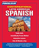 Book - Latin American Spanish, Conversational: Learn to Speak and Understand Latin American Spanish with Pimsleur Language Programs (Pimsleur Instant Conversation) (English and Spanish Edition)