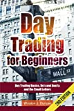 img - for Day Trading: Day Trading for Beginners - Options Trading and Stock Trading Explained: Day Trading Basics and Day Trading Strategies (Do's and Don'ts and the Small Letters) book / textbook / text book