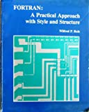 img - for Fortran, a Practical Approach With Style and Structure book / textbook / text book