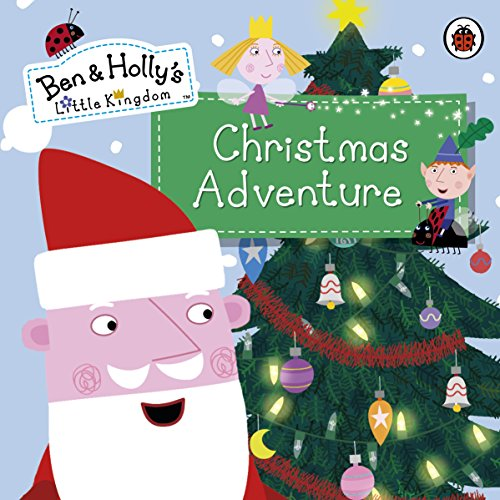 Ben and Holly's Little Kingdom: Christmas Adventure (Ben & Holly's Little Kingdom)