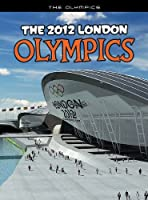 The 2012 London Olympics (The Olympics)