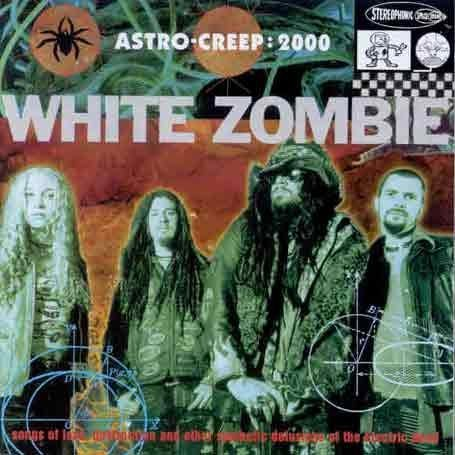 White Zombie - Astro Creep_ 2000 -- Songs of Love, Destruction, and Other Synthetic Delusions of the Electric Head - Zortam Music