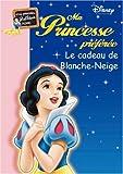 Ma Princesse préférée : Le cadeau de Blanche Neige