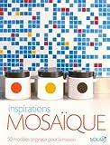 echange, troc Teresa Mills - Inspirations mosaïque : 50 Modèles originaux pour la maison
