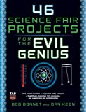 46 Science Fair Projects for the Evil Genius