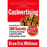 CA$HVERTISING: How to Use More than 100 Secrets of Ad-Agency Psychology to Make Big Money Selling Anything to Anyone ~ Drew Eric Whitman