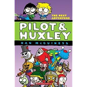 The Pilot & Huxley #2: The Next Adventure