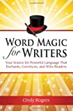 Word Magic for Writers (1889715247) by Cindy Rogers