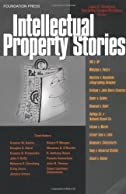 Ginsburg and Dreyfuss' Intellectual Property Stories (Stories Series) (Law Stories)