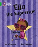 Ella the Superstar: Band 05/Green (Collins Big Cat) (0007186819) by Whybrow, Ian