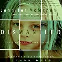 Dismantled (       UNABRIDGED) by Jennifer McMahon Narrated by Elisabeth Rodgers