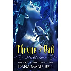 Throne of Oak: Maggie's Grove, Book 2 | [Dana Marie Bell]