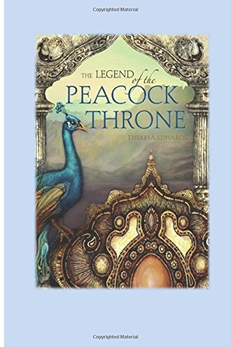 The Legend of the Peacock Throne: Volume 1 (The Legend Series)