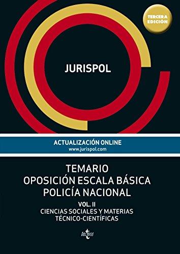 Temario Oposición Escala Básica Policía Nacional - Volumen II. Ciencias Sociales Y Materias Técnico-Científicas (Derecho - Práctica Jurídica)