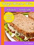 Weight Watcher Whiz Fabulous Sandwiches Points Plus Recipes Cookbook (Weight Watcher Whiz Series 1)