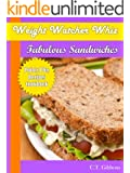 Weight Watcher Whiz Fabulous Sandwiches Points Plus Recipes Cookbook (Weight Watcher Whiz Series 1)