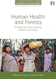 img - for Human Health and Forests: A Global Overview of Issues, Practice and Policy (People and Plants International Conservation) book / textbook / text book