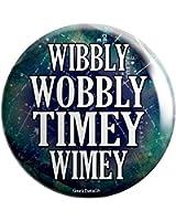Wibbly Wobbly Timey Wimey Pinback Button