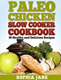 Paleo Slow Cooker Cookbook: 30 Healthy and Delicious Recipes