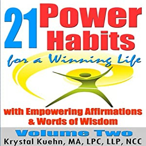 21 Power Habits for a Winning Life with Empowering Affirmations & Words of Wisdom, Volume Two Audiobook