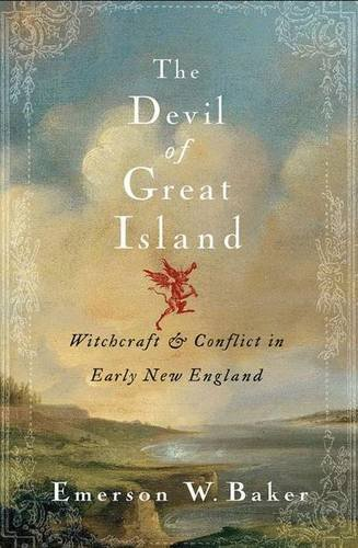 The Devil of Great Island: Witchcraft and Conflict in Early New England (Emerson Baker compare prices)
