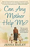 Can Any Mother Help Me? Jenna Bailey