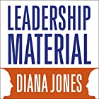 Leadership Material: How Personal Experience Shapes Executive Presence Hörbuch von Diana Jones Gesprochen von: Deryn Edwards