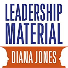 Leadership Material: How Personal Experience Shapes Executive Presence Audiobook by Diana Jones Narrated by Deryn Edwards