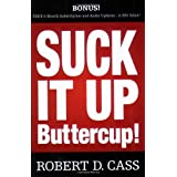 Suck It Up Buttercupby Robert D Cass