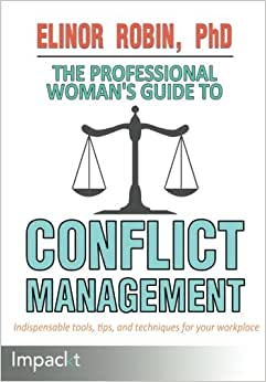 The Professional Womans Guide To Conflict Management