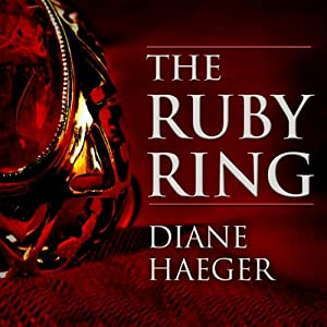 The Ruby Ring: A Novel | [Diane Haeger]