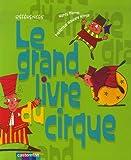 echange, troc Frédérique Krings, Nancy Pierret - Le grand livre du cirque : Mes premiers tours : clown, jonglerie, acrobatie...