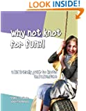 Why Not Knot For Fun: A Kid Friendly Guide to Knots & Adventure