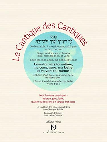 Le Cantique des cantiques, édition polyglotte. Sept lectures poétiques : hébreu, grec, latin et quatre traductions en français