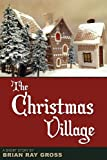 img - for The Christmas Village book / textbook / text book