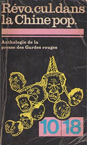 revo-cul-dans-la-chine-pop-revolution-culturelle-dans-la-chine-populaire-anthologie-de-la-presse-des