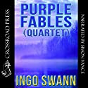 Purple Fables (Quartet) Audiobook by Ingo Swann Narrated by Simon Vance