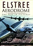 img - for Elstree Aerodrome: The Past in Pictures book / textbook / text book