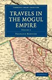 Travels in the Mogul Empire (Cambridge Library Collection - Travel and Exploration in Asia)
