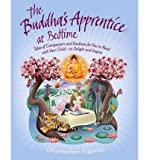 The Buddhas Apprentice at Bedtime: Tales of Compassion and Kindness for You to Read with Your Child - to Delight and Inspire (Paperback) - Common
