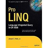 Pro LINQ: Language Integrated Query in C# 2008 (Expert's Voice in .NET) ~ Joseph C. Rattz