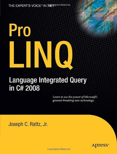 Pro LINQ: Language Integrated Query in C# 2008 (Windows.Net)