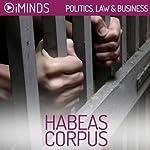 Habeas Corpus: Politics, Law & Business |  iMinds