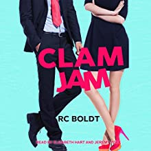 Clam Jam Audiobook by RC Boldt Narrated by Elizabeth Hart, Jeremy York