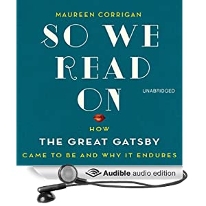 So We Read On - How The Great Gatsby Came to Be and Why It Endures  - Maureen Corrigan