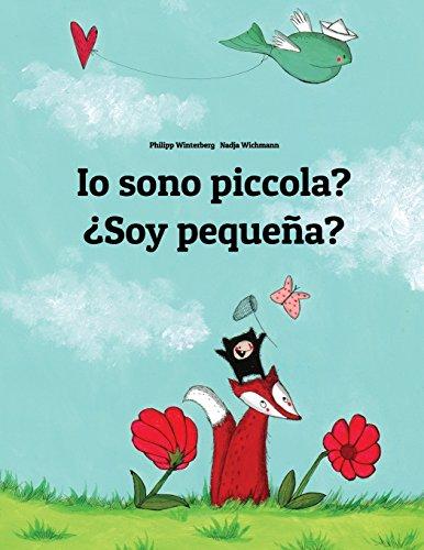 Io Sono Piccola soy Pequeña Libro Illustrato Per Bambini Italiano spagnolo PDF