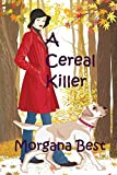 A Cereal Killer (A Sibyl Potts Cozy Mystery, Book 1) (English Edition)