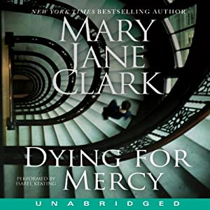 Dying for Mercy | [Mary Jane Clark]