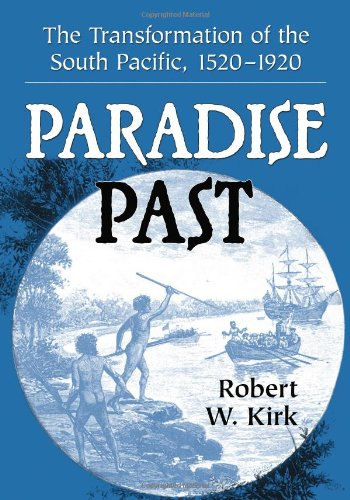Paradise Past: The Transformation of the South Pacific, 15201920