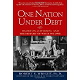 One Nation Under Debt: Hamilton, Jefferson, and the History of What We Oweby Robert E. Wright